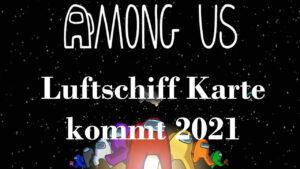 Among Us - Luftschiff Karte kommt 2021