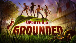 Das Grounded Update 0.6